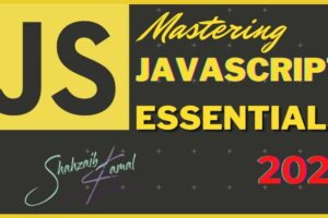 Mastering JavaScript Essentials 2021 Novice to Professional Master JavaScript in our complete course with 8+ hours of projects, tutorials, and easy to follow step-by-step guides